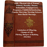 c1881 Physical Life of Woman Book Napheys Quack Medicine Love Marriage Childbirth Abortion Limitation of Offspring Flirting Interracial Marriage Bathing Disease Corsets  Deformities Change of Life Puberty Morning Sickness