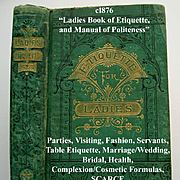 Antique The Ladies Book of Etiquette and Manual of Politeness Hartley Manners Culture Dress Decorum Deportment Parties Visiting Fashion Servants Table Etiquette Marriage Wedding Bridal Health Complexion Receipts Formulas