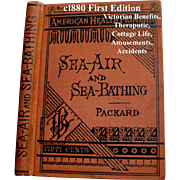 c1880 Sea Air and Sea Bathing Book First Edition Antique Victorian Scientific Quack Medicine Homeopathic Cottage Life Amusements Accidents Beach Ocean Water Surf Quicksand Waves Drowning Health