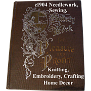 Dainty Work for Pleasure and Profit Antique Book Needlework Sewing