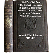 The Perfect Gentleman or Etiquette and Eloquence Antique Book Manners Culture Toasts Social Intercourse Pre Civil War First Edition