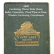 Every Lady Her Own Flower Gardener Antique Book Pre Civil War Gardening Horticulture Plants Botany Illustrated Roses Bulbs Language of Flowers Planting Pruning by Season