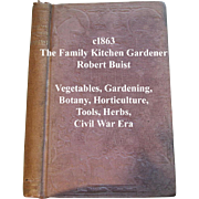 Antique The Family Kitchen Gardener Book Buist Civil War Vegetable Garden Instruction Cook Book Gardening Horticulture Botany