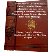 c1887 Physical Life of Woman Book Napheys Quack Medicine Love Marriage Childbirth Abortion Limitation of Offspring Flirting Interracial Marriage Bathing Disease Deformities Change of Life Puberty Morning Sickness