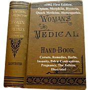 Antique Womans Medical Hand Book The Practical Home Doctor Book First Edition Corsets Quack Medicine Opium Morphine Hysteria Pregnancy Toilet Pelvic Contraptions Remedies Herbs Homeopathic Drowning Accidents Nervous Cough Insanity