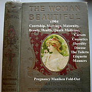 Antique Book The Woman Beautiful Maidenhood Marriage Maternity Pregnancy Manikin Beauty Hair Cosmetics Sex Toilet Etiquette Corsets Dress Fashion Illustrated