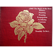Antique The Book of the Rose Gardening Horticulture Botany Roses Illustrated How to Grow Them Monthly Calendar Gilt Cover Embellishment