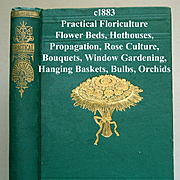 Antique Practical Floriculture Book Peter Henderson Garden Horticulture Florist Plant Flower Bulb Greenhouse Hothouse Roses Window Gardening