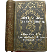 c1851 The Floral Offering Book First Edition Language Poetry of Flowers Henrietta Dumont Six Color Engravings Dial of Flowers Botany