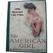 c1906 The American Girl First Edition Howard Chandler Christy Book Lady Print s Illustrated Bride Debutante Graduate Golf