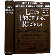 Lees Priceless Recipes Book First Edition Medical Quack Scientific Perfume Cook Book Candy Ice Cream Beverages Household Cures Metal Farms How To Scientific - Red Tag Sale Item