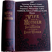 c1887 Wife and Mother Book Information for Every Woman Corset Evils Marriage Pregnancy Health