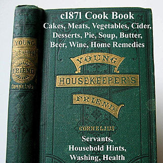 c1871 Young Housekeepers Friend Book Recipes Household Hints Servants Health