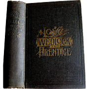 c1889 Love Wedlock Parentage Book Sexuality Corsets Flirting Abortion Contraception Prostitution Marriage Age Fickleness Adultery VD Marrying Age