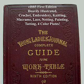 Antique Needlework Book Young Ladies Journal Complete Guide to the Work Table Sewing Fabric Crochet Embroidery Knitting Lace Netting Painting Tatting Illustrated Color Plates