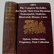 c1872 The Complete Herbalist Book Homeopathic Illustrated Pregnancy Indian Quack Medicine Pharmacy Opium Marriage Sex Hysteria