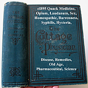 c1895 The Cottage Physician Antique Book Quack Medicine Hysteria Opium Laudanum Sex Syphilis