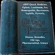 c1895 The Cottage Physician Antique Book Quack Medicine Hysteria Opium Laudanum Sex Syphilis