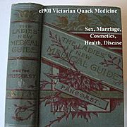 c1901 Ladies New Medical Guide Book Victorian Quack Medicine Cosmetics Courtship Marriage Pregnancy Illustrated