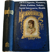 C1878 Etiquette Book Decorum Beauty Fashion Wedding Home Manners Culture Dress Toilet Cosmetics Deportment Quack Medicine