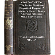 c1860 The Perfect Gentleman or Etiquette and Eloquence Antique Book Manners Culture Toasts Social Intercourse Pre Civil War First Edition