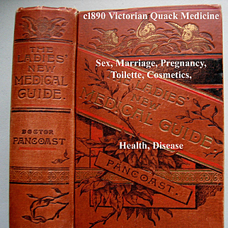 c1890 Homeopathic Quack Medicine The Ladies New Medical Guide Book Pancoast Courtship Marriage Pregnancy Hermaphrodism Toilette Recipes Health Illustrated