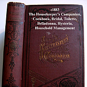 c1883 Housekeepers Companion Book Etiquette Toilette Hysteria Bridal Dog Bite Belladonna Hysteria Cook Book Drowning Pets Embalming Quack Medicine Science