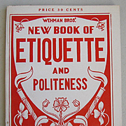 c1908 Victorian Etiquette and Politeness Book Dress Toilet Manners Engagements Marriage Table Manners Shopping Teas Balls Parties Letters