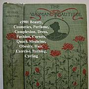 The Woman Beautiful Antique Book Fletcher Beauty Etiquette Cosmetic Perfume Recipes Corset Complexion Hair Exercise Bathing Dress Fashion Cosmetics Quack Medicine Pharmacy Formula Diet Obesity