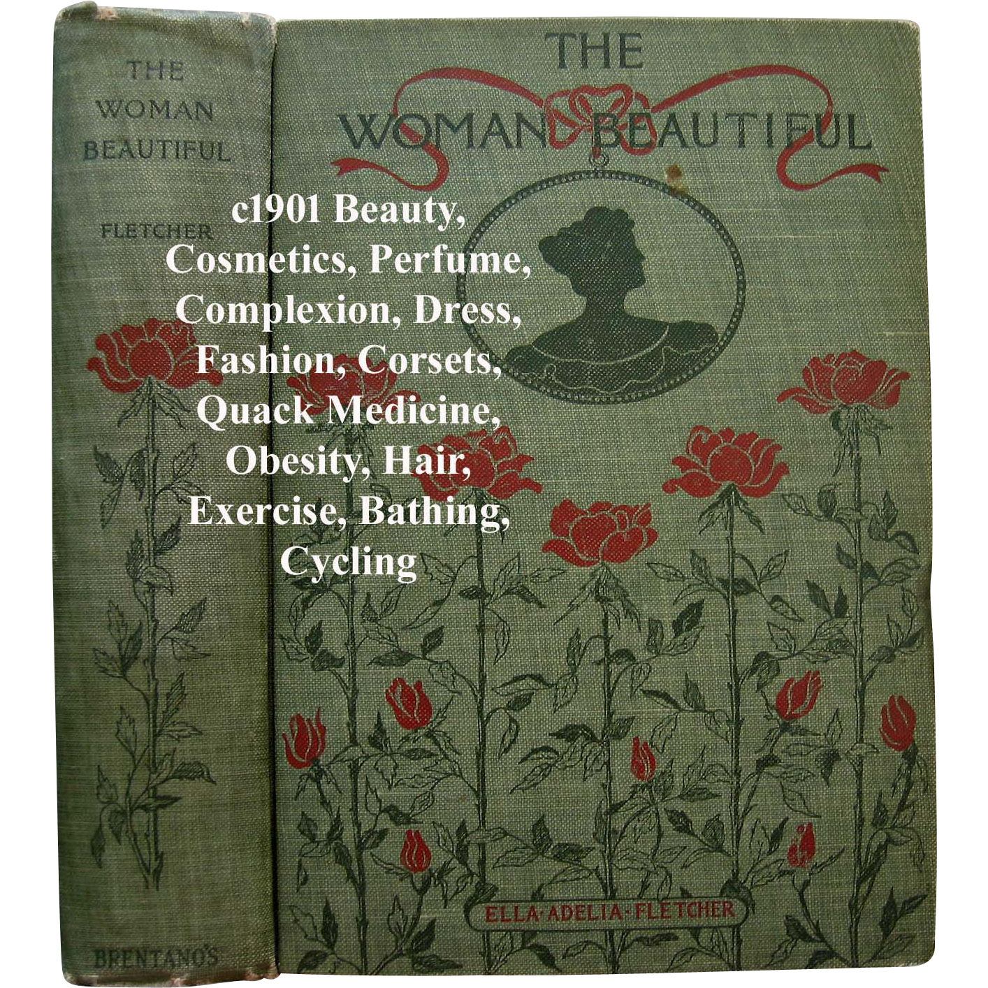 The Woman Beautiful Antique Book Fletcher Beauty Etiquette Cosmetic Perfume Recipes Corset Complexion Hair Exercise Bathing Dress Fashion Cosmetics Quack Medicine Pharmacy Formula Diet Obesity
