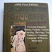 c1900 Etiquette Book Illustrated 20th Century Etiquette Annie Randall White Bride Toilet Health Manners Dress Fashion Corsets Courting Marriage Wedding Costume Tea Palmistry Language of Flowers Color Plates Many Illustrated