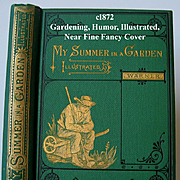 c1872 Gardening Book My Summer In A Garden Comical Prose About Garden Tasks Horticulture Charles Dudley Warner Illustrated Scarecrow Cat Indian Reference