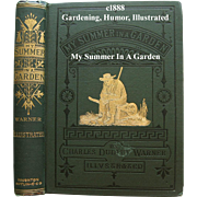 c1888 Gardening Book My Summer In A Garden Near Fine Fancy Cover Comical Prose About Garden Tasks Horticulture Charles Dudley Warner Illustrated Scarecrow Cat Indian Reference