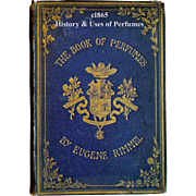 c1865 Book of Perfumes First Edition Eugene Rimmel History Uses Cosmetic Hair Scent Formulations Civil War Period