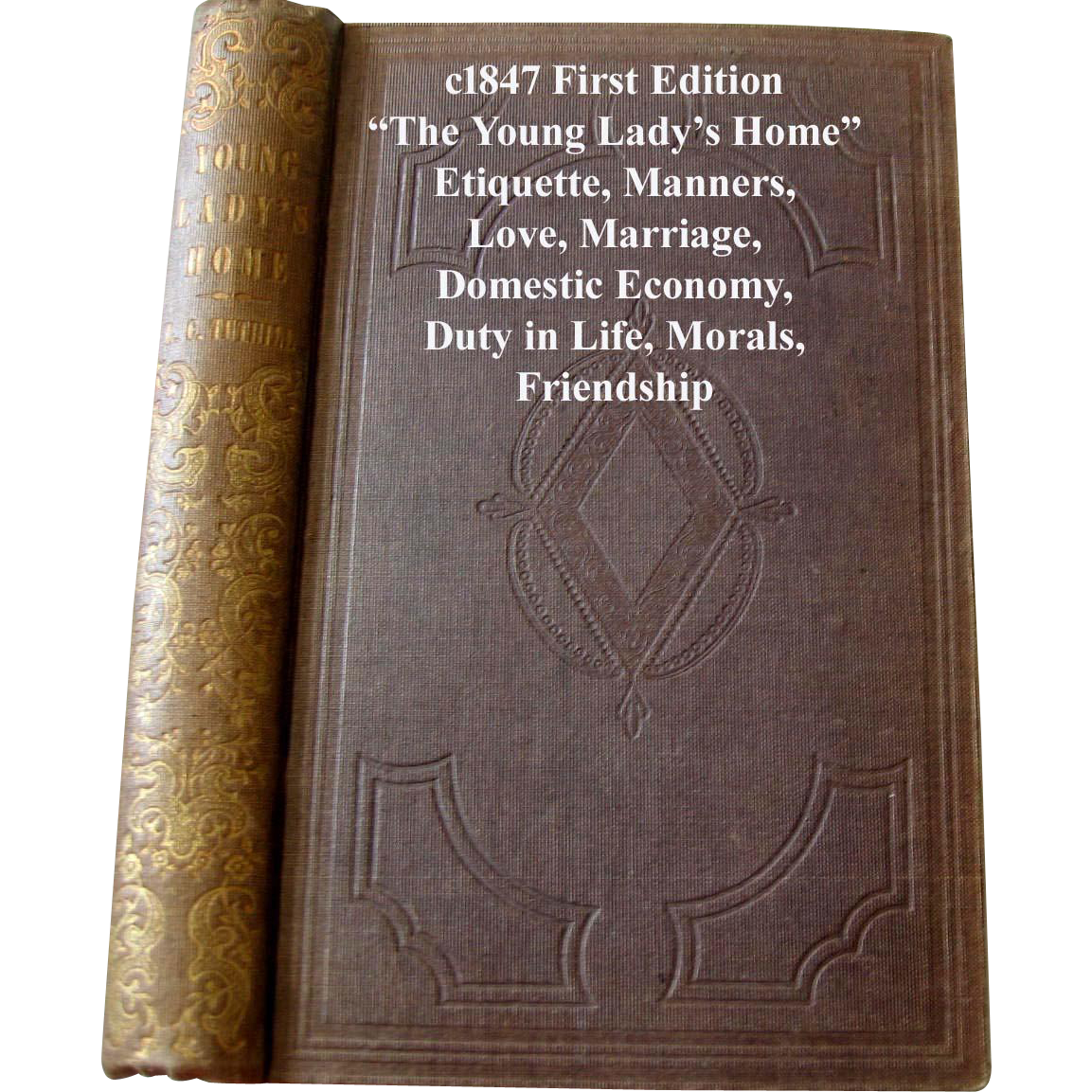 c1847 The Young Ladys Home Book Pre Civil War Etiquette Manners Love Marriage Fashion Corsets Domestic Economy Duty in Life Moral Friendship Bride