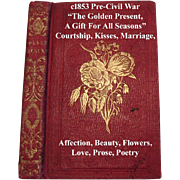c1853 The Golden Present A Gift for All Seasons Thayer Love Kisses Marriage Beauty Affection Flowers Pre Civil War Miniature Book