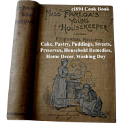 Miss Parloas Young Housekeeper Cook Antique Book c1894 Tea Coffee Meat Fish Bread Pastry Dessert Vegetables Household Hints Recipes Decor Near Fine Condition