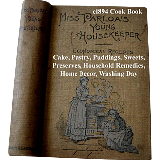 c1894 Cook Book Miss Parloa s Young Housekeeper Tea Coffee Meat Fish Bread Pastry Dessert Vegetables Household Hints Recipes Decor Maria Parloa SCARCE Inside Near Fine Condition