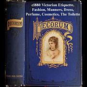 C1880 Victorian Etiquette Book Decorum Beauty Fashion Wedding Home Manners Culture Dress The Toilette Cosmetics Perfume Quack Medicine Near Fine Condition