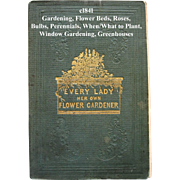 Antique Gardening Book Every Lady Her Own Flower Gardener Pre Civil War Gardening Horticulture Plants Botany Illustrated Roses Bulbs Language of Flowers Planting Pruning by Season