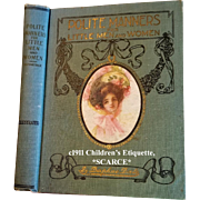c1911 Antique Children s Etiquette Book First Edition Daphne Dale Polite Manners for Little Men and Women Fashion The Toilette Illustrated
