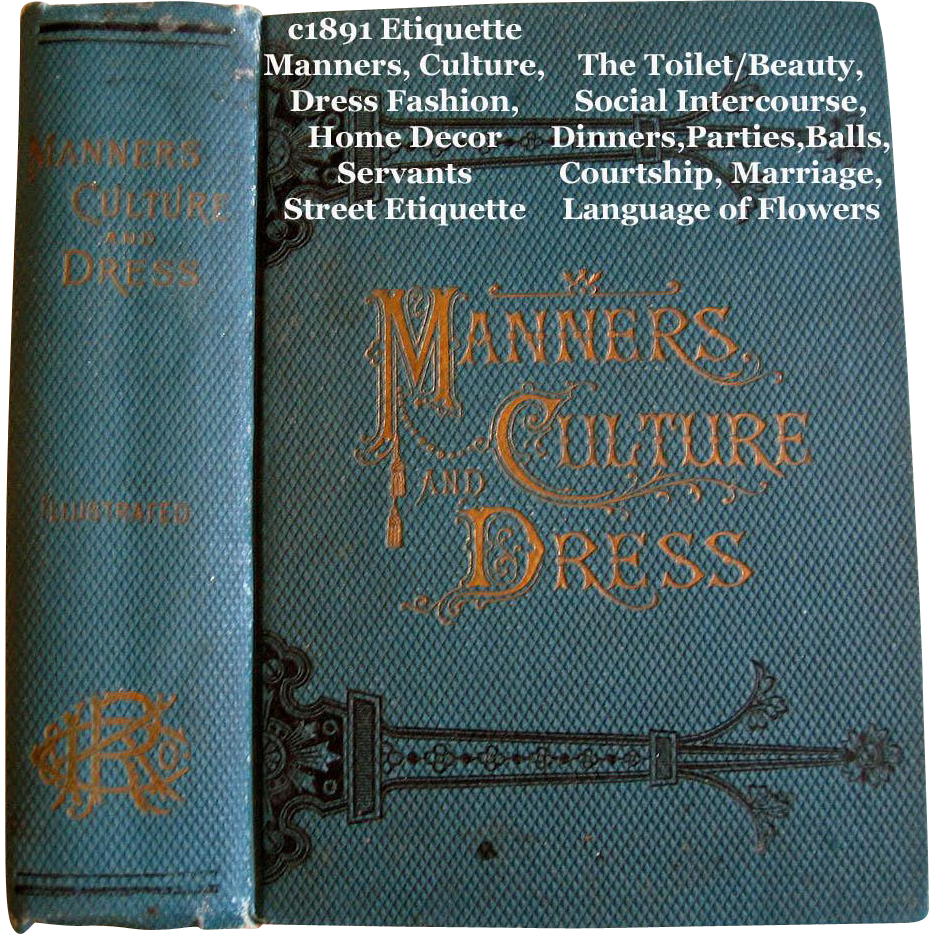 c1891 Etiquette Book Victorian Manners Culture Dress Toilette Sex Decorum Deportment Fashion Language Poetry of Flowers Illustrated