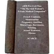 c1851 Married Womans Private Medical Companion Book Pre Civil War Medicine Condom Pregnancy Abortion Birth Barrenness Sterility Midwife