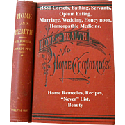 c1880 Home Health Economics Book Corsets Bathing Servants Opium Eating Marriage Wedding Honeymoon Homeopathic Medicine Scientific Home Remedies and Recipes and the Never List