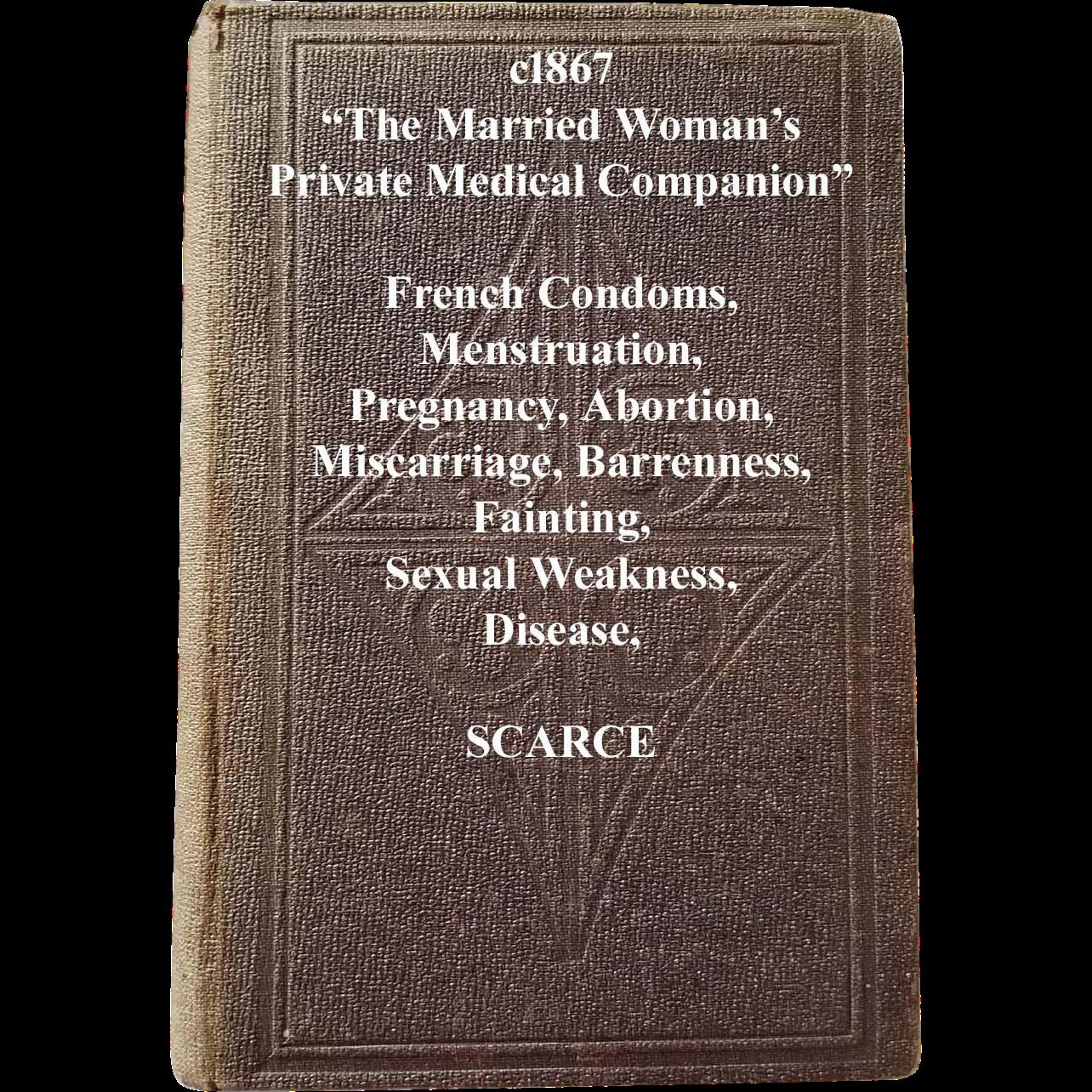 c1867 Married Womans Private Medical Companion Book Civil War Medicine Condom Pregnancy Abortion Birth Barrenness Sterility Midwife