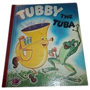 Vintage Children's book Tubby The Tuba C. 1954