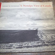 "H.C. Book Titled  "" A Nostalgic View of  Canada "" Donald W. Buchanan"
