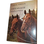 Vintage H.C. Book Dressage Explained Carol Green