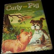 Children's Book   A Big Golden  Book  Curly The Pig C. 1967