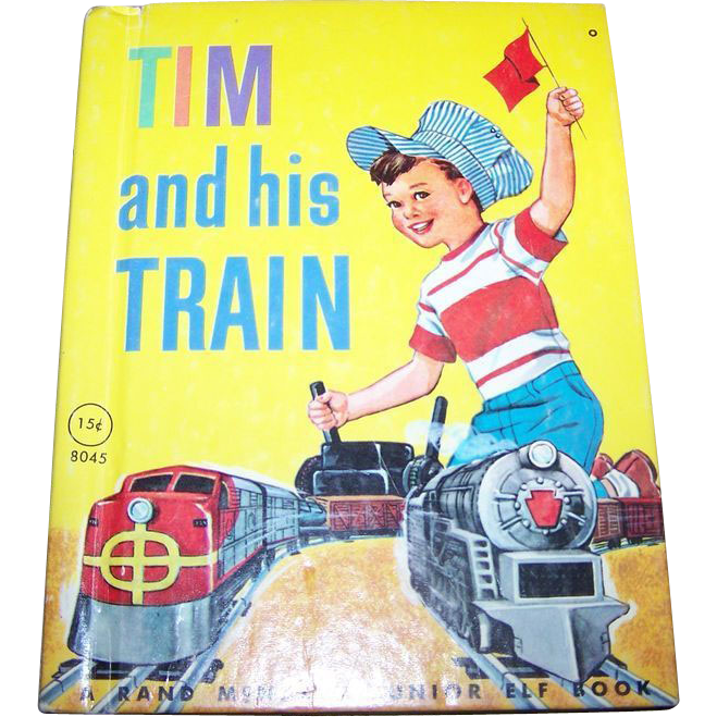 Tim and His Train   JUNIOR ELF BOOK #8045 Rand McNally